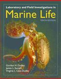 Laboratory and Field Investigations in Marine Life, Dudley, Gordon and Sumich, James L., 144960501X