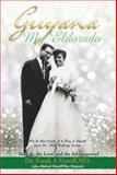 Guyana-My Eldorado, Frank A. Haniff, 1499035012