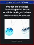 Impact of E-Business Technologies on Public and Private Organizations : Industry Comparisons and Perspectives, Ozlem Bak, 1609605012