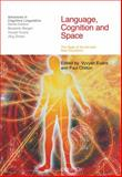 Language, Cognition and Space : The State of the Art and New Directions, Chilton, Paul and Evans, Vyvyan, 1845535014