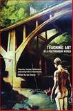 Teaching Art in a Postmodern World 9781863355018