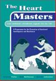 The Heart Masters Green Book : A Programme for the Promotion of Emotional Intelligence and Resilience for School Children Aged 12 To 14, Fuller, Andrew and Bellhouse, Bob, 1904315011