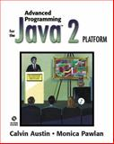 Advanced Programming for the Java 2 Platform, Austin, Calvin and Pawlan, Monica, 0201715015