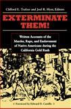 Exterminate Them, Clifford E. Trafzer, 0870135015