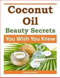 Coconut Oil Beauty Secrets, Angelina Jacobs, 149735501X