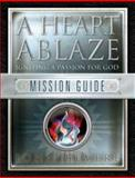 A Heart Ablaze Mission Guide, John Bevere, 1933185015