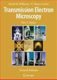 Transmission Electron Microscopy : A Textbook for Materials Science, Williams, Jane and Carter, Gary W., 0387765026
