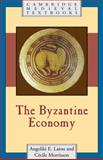 The Byzantine Economy, Laiou, Angeliki E. and Morrisson, Cécile, 052161502X