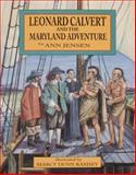 Leonard Calvert and the Maryland Adventure, Ann Jensen, 0870335022