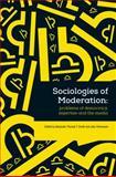 Sociologies of Moderation, A. Smith, 1118825020