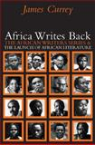 Africa Writes Back the African Writers Series and the Launch of African Literature, Currey, 1847015026