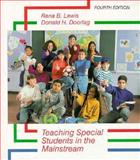 Teaching Special Students in the Mainstream, Lewis, Rena B. and Doorlag, Donald H., 0023705027