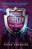Robbie Forester and the Outlaws of Sherwood St., Peter Abrahams, 0399255028