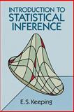 Introduction to Statistical Inference, Keeping, E. S., 0486685020