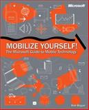 Mobilize Yourself! : The Microsoft Guide to Mobile Technology, Bogue, Robert L., 0735615020
