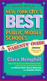 New York City's Best Public Middle Schools : A Parent's Guide, Hemphill, Clara and Apsel, Deborah, 0807745022
