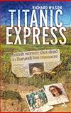 Titanic Express, Wilson, Richard, 0826485022