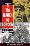 The March on London, Charles Whiting, 0850525020