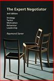 The Expert Negotiator : Strategy, Tactics, Motivation, Behaviour, Leadership, Saner, Raymond, 9004165029