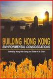Building Hong Kong : Environmental Considerations, Wah Wong, 962209502X