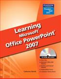 Learning Microsoft PowerPoint 2007 Student Edition, Skintik, Catherine, 0135045029