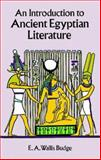 An Introduction to Ancient Egyptian Literature, E. A. Wallis Budge, 0486295028