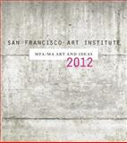 San Francisco Art Institute MFA/MA Art and Ideas : 2012, Richard Turner, 0930495020