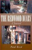 The Redwood Diary : A Journal, Reed, Paul, 1401015026