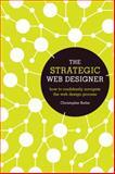 The Strategic Web Designer, Christopher Butler, 1440315027