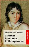 Clemens Brentanos Frhlingskranz, Bettina von Arnim, 1492105023