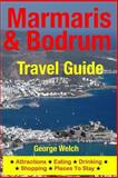 Marmaris and Bodrum Travel Guide, George Welch, 1500325023