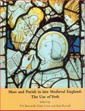 Mass and Parish in Late Medieval England : The Use of York, Claire Cross, Ann Rycraft, 1904965024