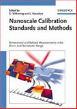 Nanoscale Calibration Standards and Methods : Dimensional and Related Measurements in the Micro - And Nanometer Range, Wilkening, Günter and Koenders, Ludger, 352740502X