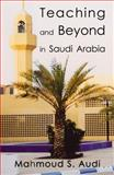 Teaching and Beyond in Saudi Arabia, Mahmoud S. Audi, 0741465027