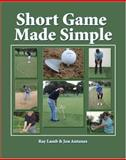Short Game Made Simple, Lamb, Ray and Atunes, Jon, 0757545025