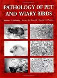 Pathology of Pet and Aviary Birds, Schmidt, Robert E. and Reavill, Drury R., 0813805023