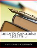 Libros de Caballerías, Adolfo Bonilla Y. San Martín, 1145835023