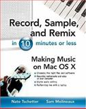 Record, Sample, and Remix in 10 Minutes or Less, Tschetter, Nate and Molineaux, Sam, 0071435026