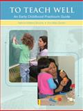 To Teach Well : An Early Childhood Practicum Guide, Browne, Kate and Gordon, Ann, 0131995022