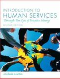Introduction to Human Services : Through the Eyes of Practice Settings, Michelle E. Martin, 0205795021