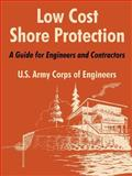Low Cost Shore Protection : A Guide for Engineers and Contractors, U. S. Army Corps of Engineers Staff, 1410215024