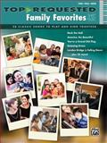 Top-Requested Family Favorites Sheet Music, Alfred Publishing Staff, 1470615029