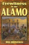 Eyewitness to the Alamo, Bill Groneman, 1556225024