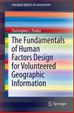 The Fundamentals of Human Factors Design for Volunteered Geographic Information, Christopher J., Parker and May, Andrew, 3319035029
