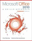 Microsoft Office Powerpoint 2010 : A Skills Approach, Complete, Manning, Cheryl and Swinson, Catherine Manning, 0077395026