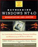 Networking Windows NT 4.0, John D. Ruley and Martin Heller, 0471175021