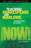 Teaching Shakespeare and Marlowe : Learning Versus the System, Semler, Liam E., 1408185024