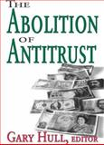 The Abolition of Antitrust, , 1412805023
