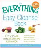 The Everything Easy Cleanse Book, Goodman Lechman. Cynthia, 1440525021
