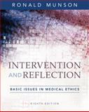 Intervention and Reflection : Basic Issues in Medical Ethics, Munson, Ronald, 0495095028